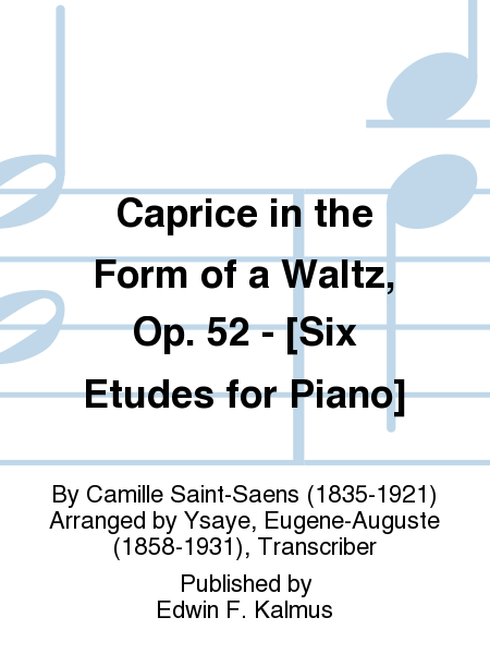 Caprice in the Form of a Waltz, Op. 52 - [Six Etudes for Piano]