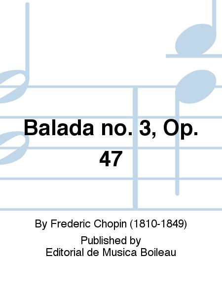 Balada no. 3, Op. 47