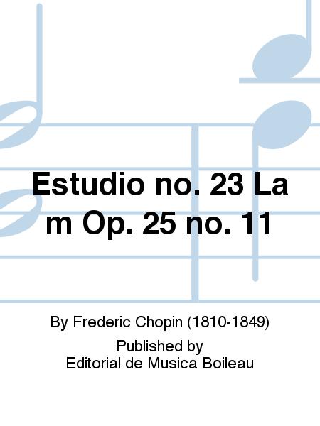 Estudio no. 23 La m Op. 25 no. 11