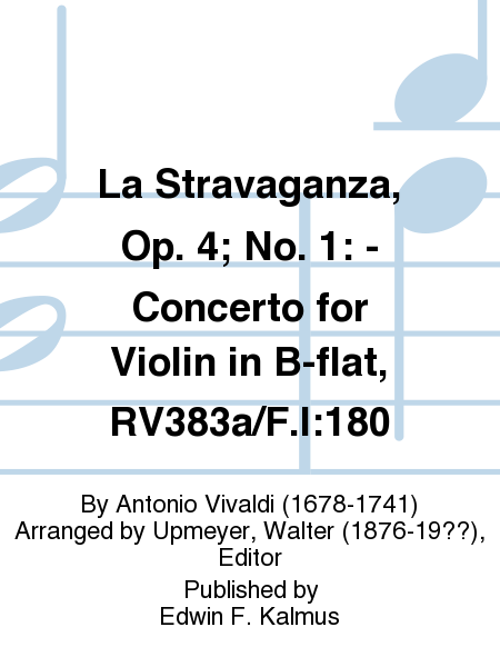 La Stravaganza, Op. 4; No. 1: - Concerto for Violin in B-flat, RV383a/F.I:180