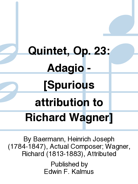 Quintet, Op. 23: Adagio - [Spurious attribution to Richard Wagner]