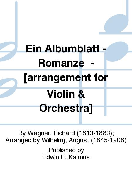 Ein Albumblatt - Romanze  - [arrangement for Violin & Orchestra]