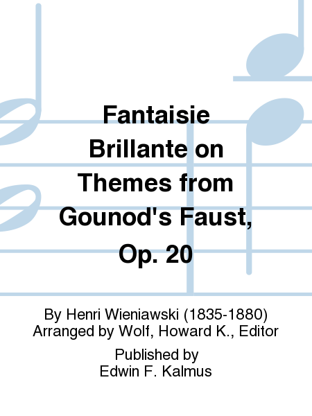 Fantaisie Brillante on Themes from Gounod's Faust, Op. 20