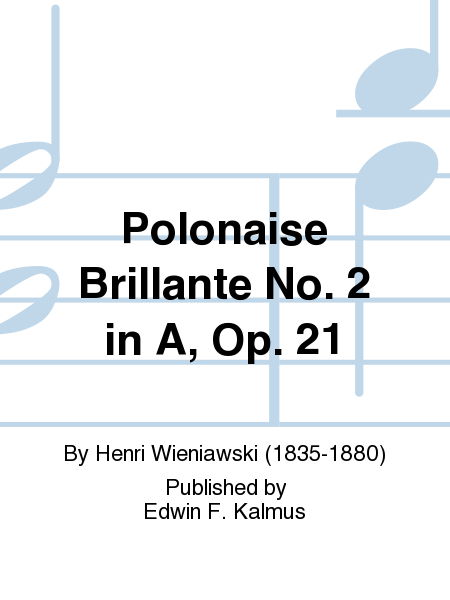 Polonaise Brillante No. 2 in A, Op. 21
