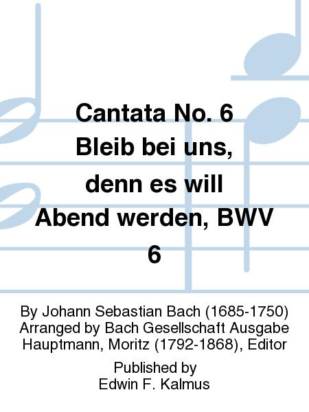 Cantata No. 6 Bleib bei uns, denn es will Abend werden, BWV 6