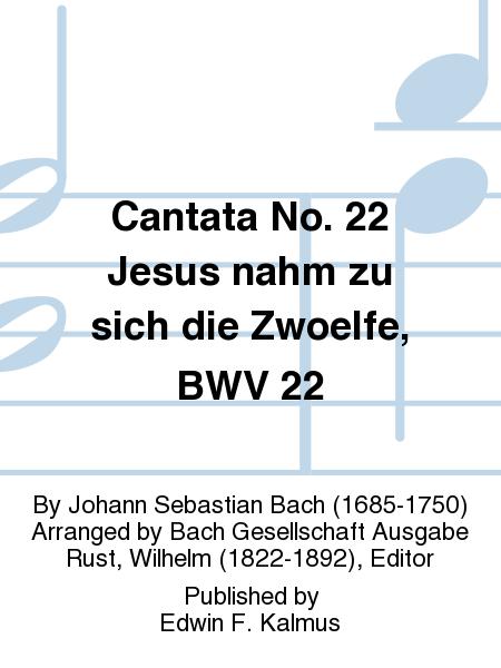 Cantata No. 22 Jesus nahm zu sich die Zwoelfe, BWV 22