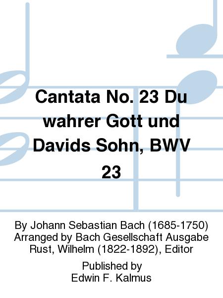 Cantata No. 23 Du wahrer Gott und Davids Sohn, BWV 23