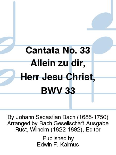 Cantata No. 33 Allein zu dir, Herr Jesu Christ, BWV 33