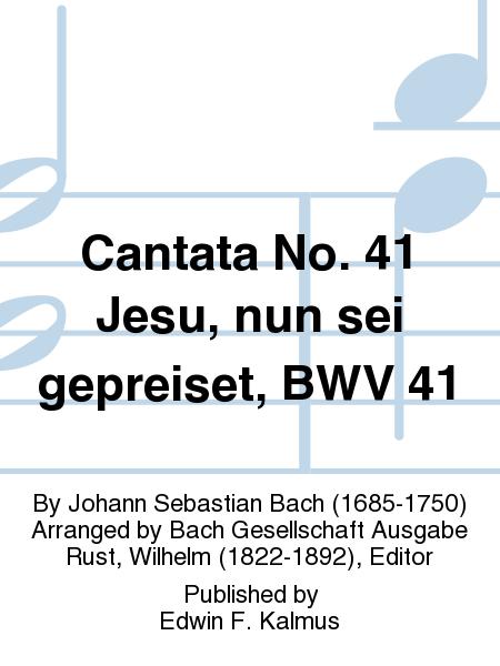 Cantata No. 41 Jesu, nun sei gepreiset, BWV 41