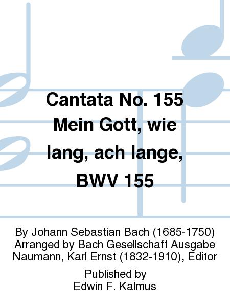 Cantata No. 155 Mein Gott, wie lang, ach lange, BWV 155