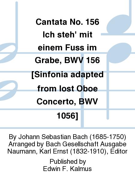 Cantata No. 156 Ich steh' mit einem Fuss im Grabe, BWV 156 [Sinfonia adapted from lost Oboe Concerto, BWV 1056]