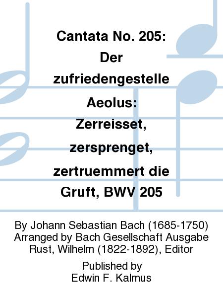 Cantata No. 205: Der zufriedengestelle Aeolus: Zerreisset, zersprenget, zertruemmert die Gruft, BWV 205