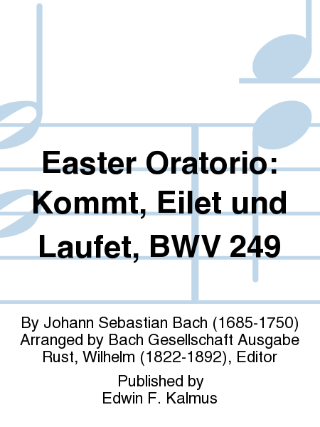 Easter Oratorio: Kommt, Eilet und Laufet, BWV 249