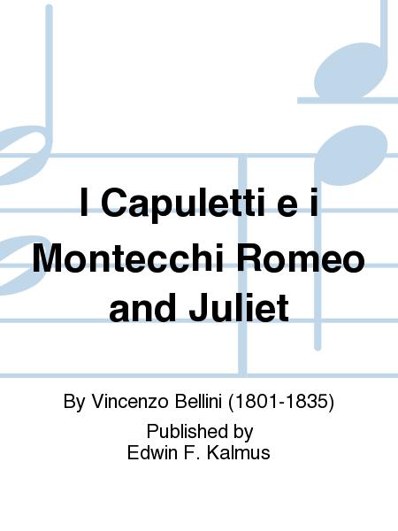 I Capuletti e i Montecchi Romeo and Juliet