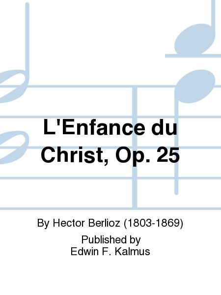 L'Enfance du Christ, Op. 25