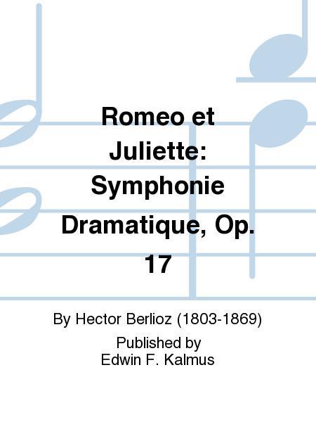 Romeo et Juliette: Symphonie Dramatique, Op. 17
