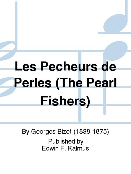 Les Pecheurs de Perles (The Pearl Fishers)