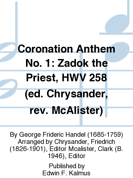 Coronation Anthem No. 1: Zadok the Priest, HWV 258 (ed. Chrysander, rev. McAlister)