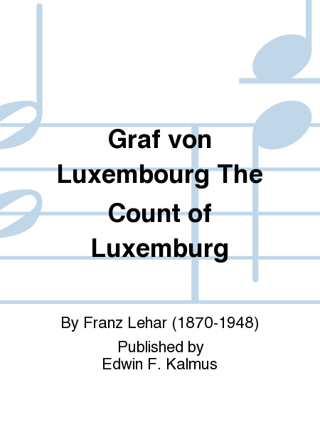 Graf von Luxembourg The Count of Luxemburg