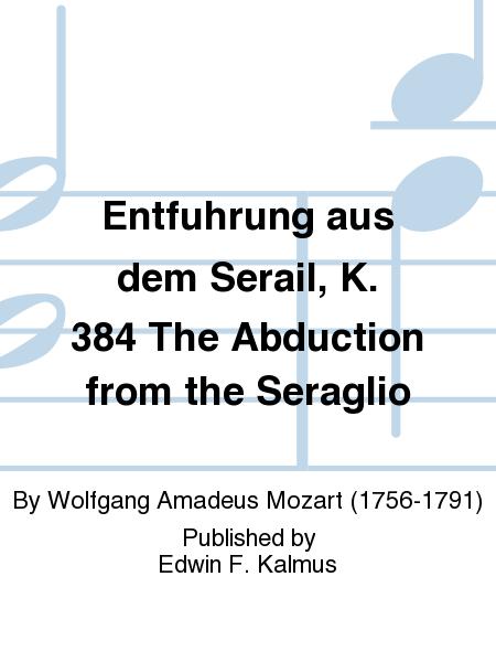 Entfuhrung aus dem Serail, K. 384 The Abduction from the Seraglio