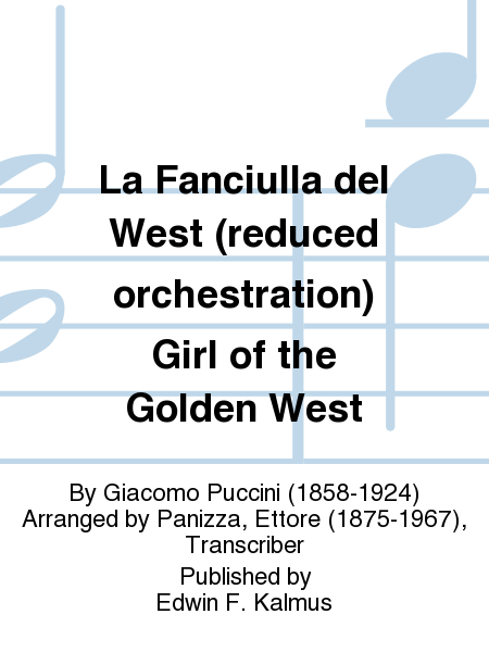 La Fanciulla del West (reduced orchestration) Girl of the Golden West