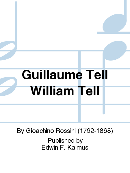 Guillaume Tell William Tell