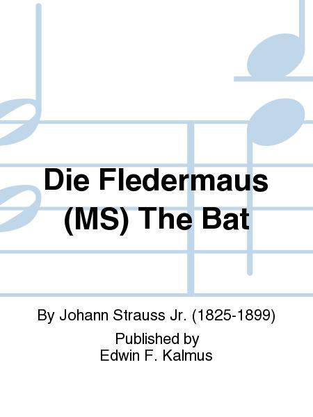 Die Fledermaus (MS) The Bat