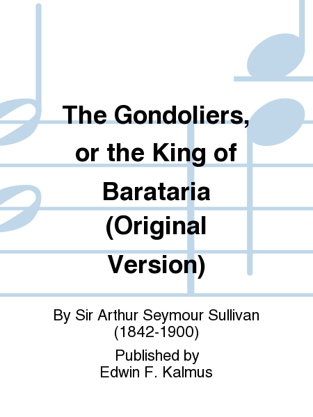 The Gondoliers, or the King of Barataria (Original Version)