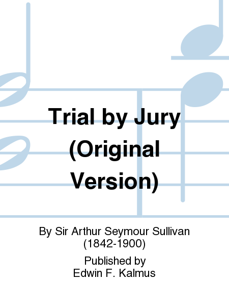 Trial by Jury (Original Version)