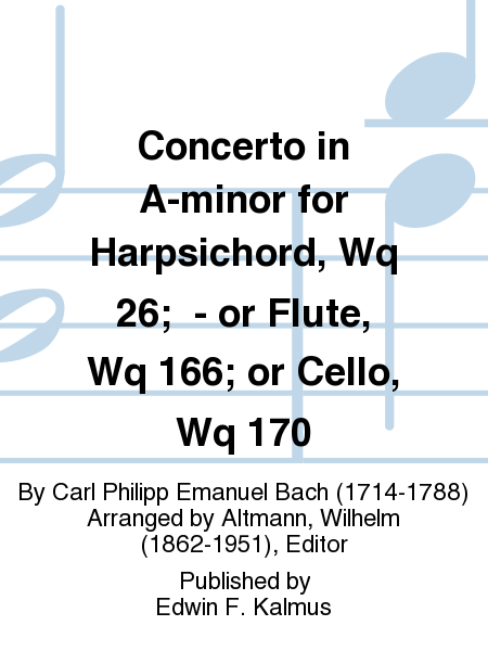 Concerto in A-minor for Harpsichord, Wq 26;  - or Flute, Wq 166; or Cello, Wq 170