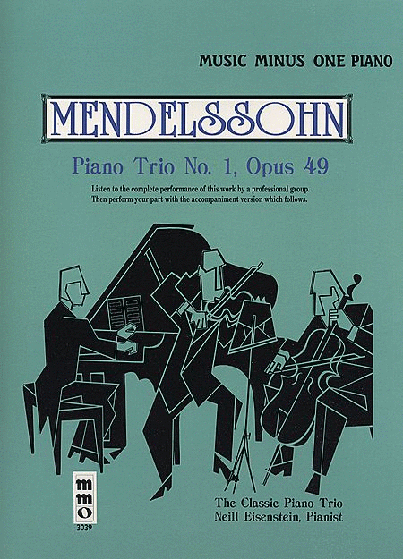 MENDELSSOHN Piano Trio No. 1 in D minor, op. 49