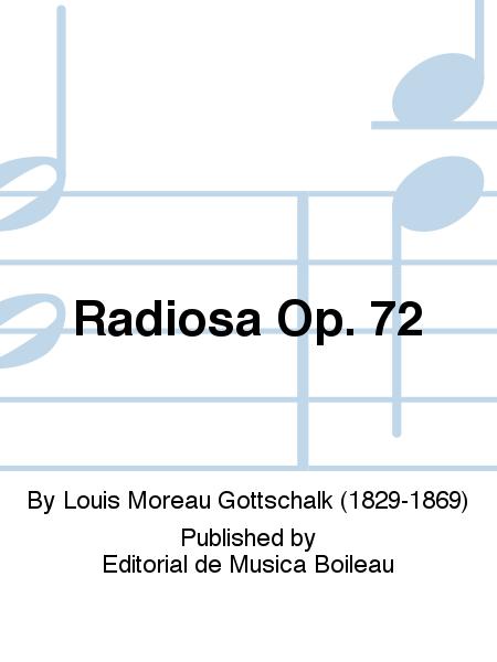Radiosa Op. 72
