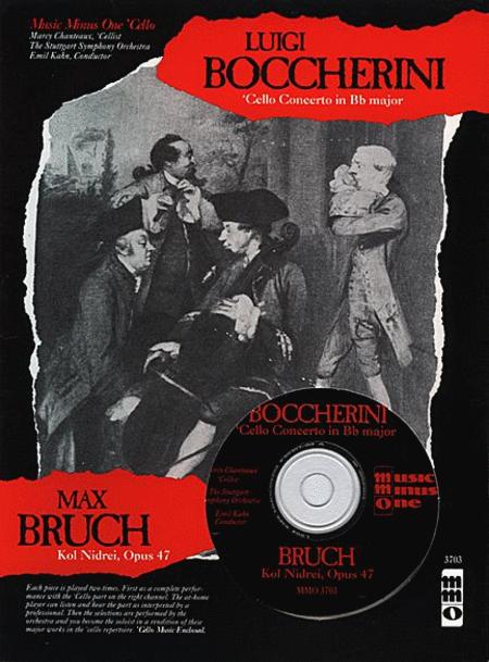 BOCCHERINI: Violoncello Concerto No. 9 in B-flat major, G482; BRUCH: Kol Nidrei (Adagio on Hebrew Melodies), Op. 47