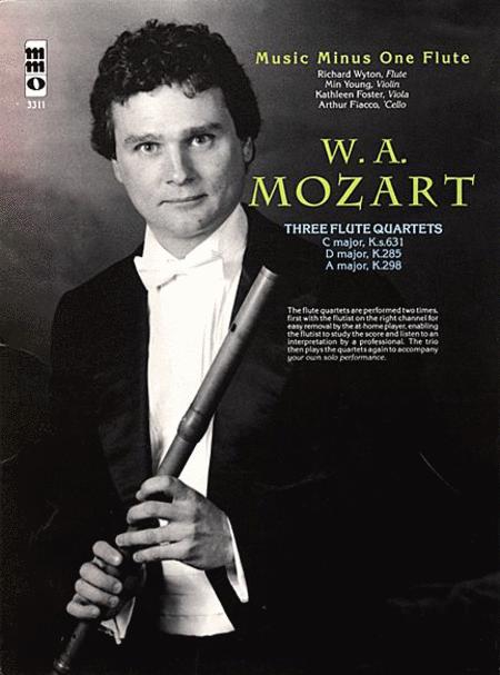 MOZART: Three Flute Quartets in D major (KV285), C major (KV285b/Anh.171) and A major (KV298)