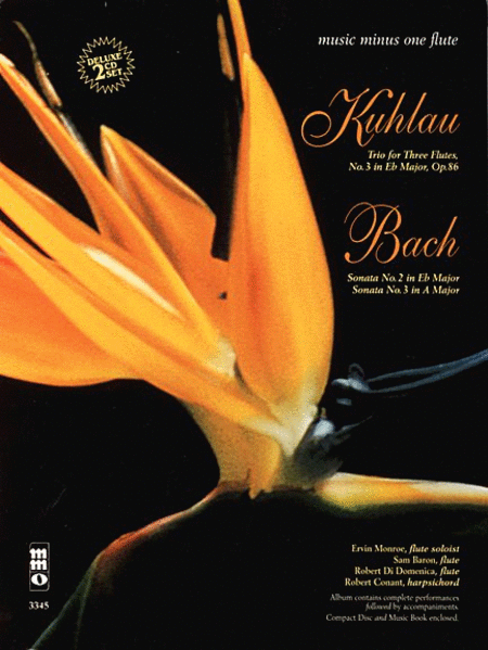 Kuhlau - Trio for Three Flutes; Bach - Sonatas in E-flat and A Major