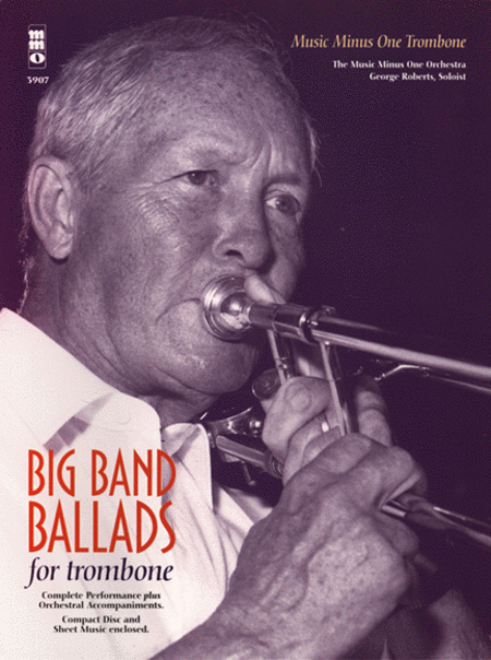 Big Band Ballads for Tenor or Bass Trombone