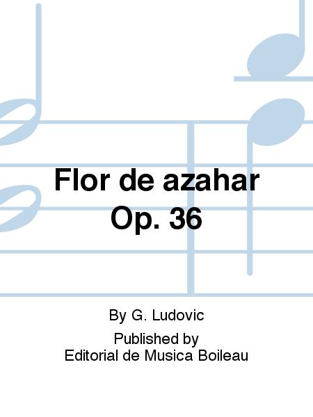 Flor de azahar Op. 36