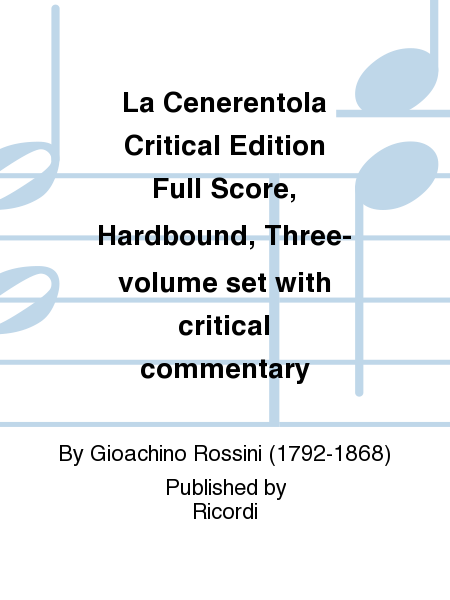 La Cenerentola Critical Edition Full Score, Hardbound, Three-volume set with critical commentary