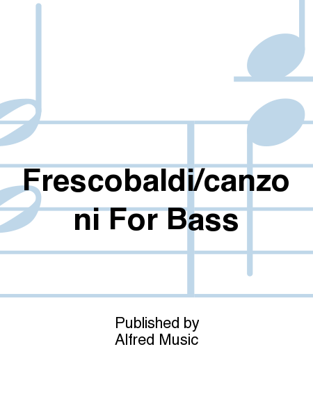 Frescobaldi/canzoni For Bass