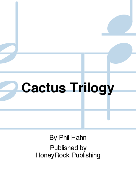 Cactus Trilogy