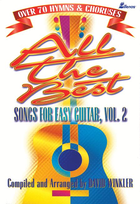 All the Best Songs for Easy Guitar - Volume 2