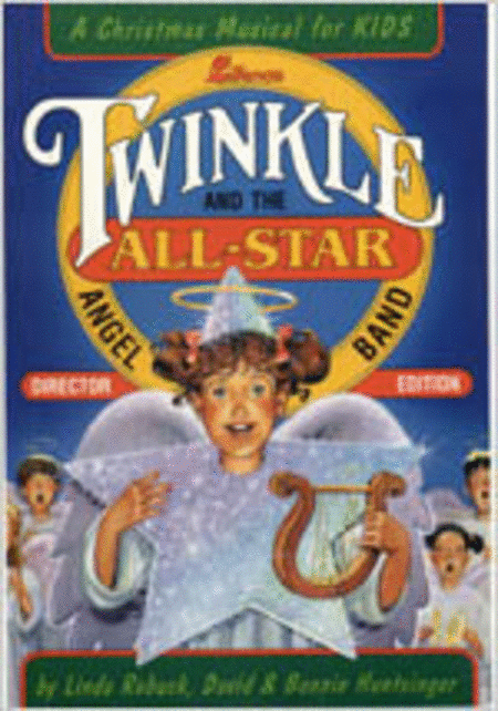 Twinkle and the All-Star Angel Band (Director)