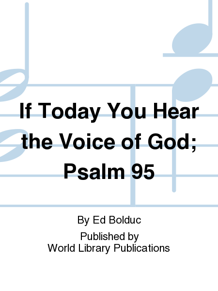 If Today You Hear the Voice of God; Psalm 95