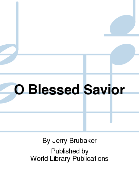 O Blessed Savior