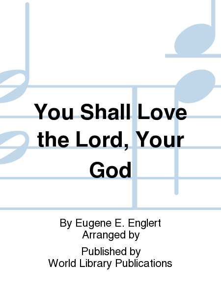You Shall Love the Lord, Your God