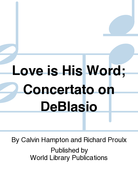 Love is His Word; Concertato on DeBlasio