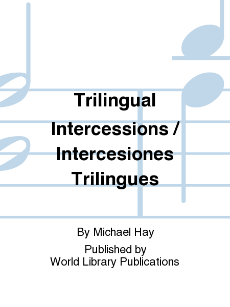 Trilingual Intercessions / Intercesiones Trilingues