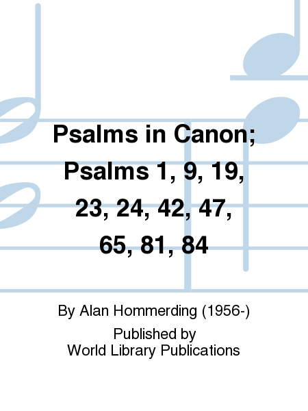Psalms in Canon; Psalms 1, 9, 19, 23, 24, 42, 47, 65, 81, 84