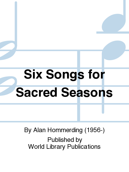 Six Songs for Sacred Seasons