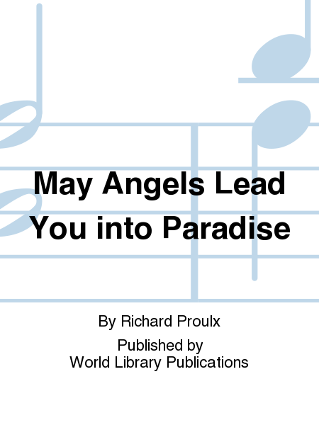 May angels lead you into paradise sheet music by richard proulx